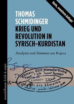 Abbildung von Schmidinger | Krieg und Revolution in Syrisch-Kurdistan | 4. Auflage | 2017 | Analysen und Stimmen aus Rojav...