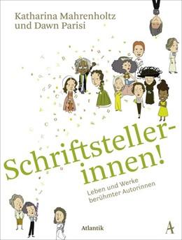 Abbildung von Mahrenholtz | Schriftstellerinnen! | 1. Auflage | 2017 | beck-shop.de