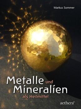 Abbildung von Sommer | Metalle und Mineralien als Heilmittel | 1. Auflage | 2018 | beck-shop.de