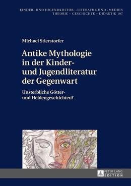 Abbildung von Stierstorfer | Antike Mythologie in der Kinder- und Jugendliteratur der Gegenwart | 1. Auflage | 2017 | beck-shop.de