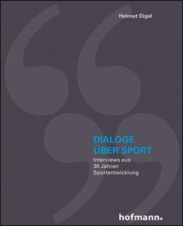 Abbildung von Digel | Dialoge über Sport | 1. Auflage | 2016 | beck-shop.de