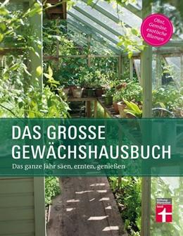 Abbildung von Palmstierna / Gschwilm | Das große Gewächshausbuch | 1. Auflage | 2017 | beck-shop.de