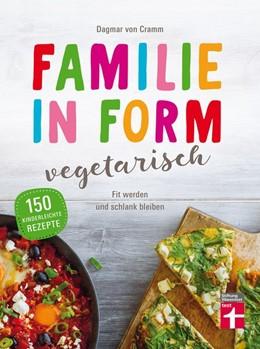 Abbildung von Cramm   Familie in Form - vegetarisch   1. Auflage   2017   beck-shop.de