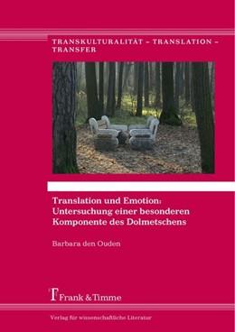 Abbildung von Ouden   Translation und Emotion: Untersuchung einer besonderen Komponente des Dolmetschens   1. Auflage   2016   beck-shop.de