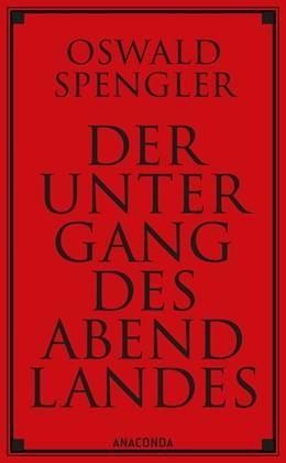 Abbildung von Spengler | Der Untergang des Abendlandes | 1. Auflage | 2017 | beck-shop.de