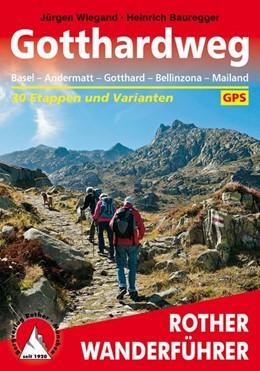 Abbildung von Wiegand / Bauregger | Gotthardweg | 1. Auflage 2018 | 2018 | Basel - Andermatt - Gotthard -...