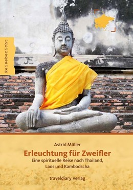 Abbildung von Müller | Erleuchtung für Zweifler | 2017 | Eine spirituelle Reise nach Th...