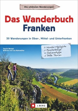 Abbildung von Wengel / Bahnmüller | Das Wanderbuch Franken | 1. Auflage | 2017 | beck-shop.de
