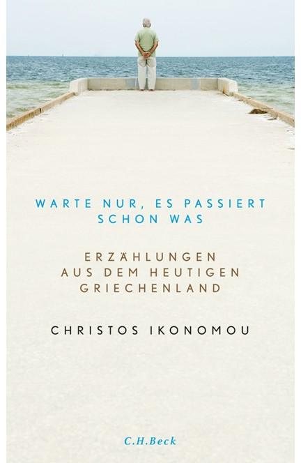 Cover: Christos Ikonomou, Warte nur, es passiert schon was