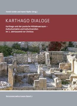 Abbildung von Schön / Töpfer | Karthago Dialoge | 2016 | Karthago und der punische Mitt...