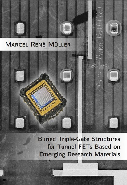 Buried Triple-Gate Structures for Tunnel FETs Based on Emerging Research Materials | Müller, 2016 | Buch (Cover)