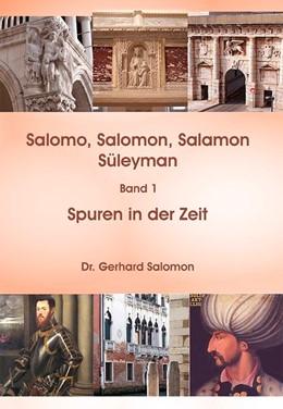 Abbildung von Salomon | Salomo, Salomon, Salamon, Süleyman | 2017 | Band 1: Spuren in der Zeit