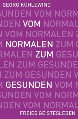 Abbildung von Kühlewind | Vom Normalen zum Gesunden | 1. Auflage | 2017 | beck-shop.de