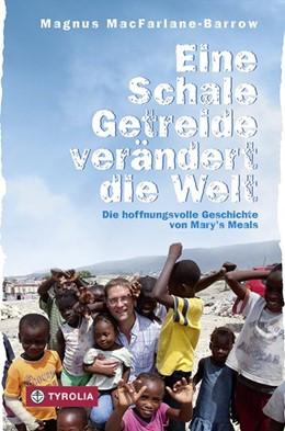 Abbildung von MacFarlane-Barrow | Eine Schale Getreide verändert die Welt | 1. Auflage | 2017 | beck-shop.de
