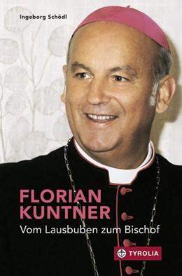 Abbildung von Schödl | Florian Kuntner - vom Lausbuben zum Bischof | 2017