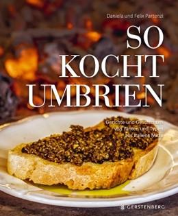 Abbildung von Partenzi | So kocht Umbrien | 1. Auflage | 2017 | beck-shop.de