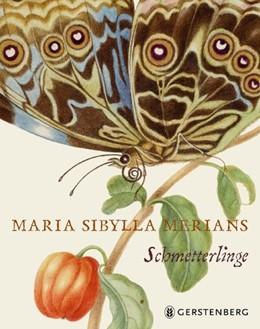 Abbildung von Heard | Maria Sibylla Merians Schmetterlinge | 1. Auflage | 2017 | beck-shop.de
