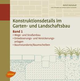 Abbildung von Mahabadi | Konstruktionsdetails im Garten- und Landschaftsbau - Band 1 | 1. Auflage | 2017 | beck-shop.de