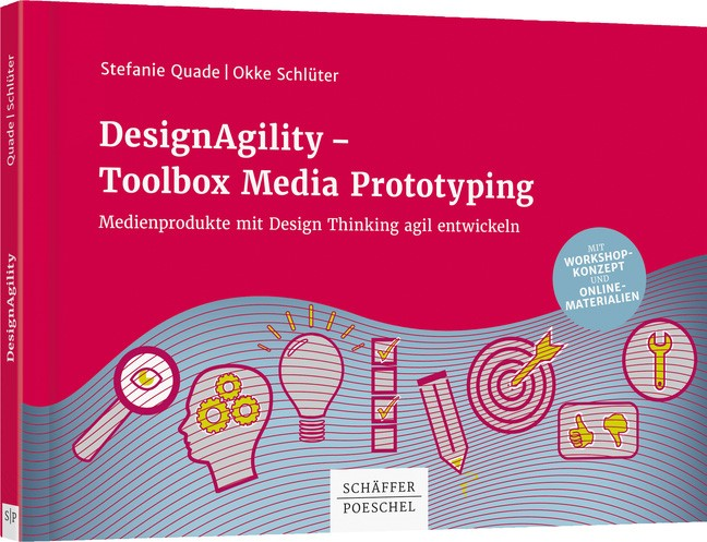 DesignAgility - Toolbox Media Prototyping | Quade / Schlüter | 1. Auflage., 2017 | Buch (Cover)