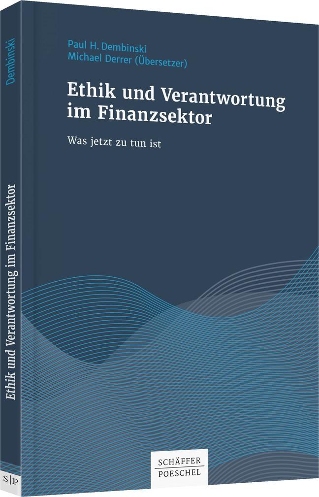 Ethik und Verantwortung im Finanzsektor | Dembinski / Derrer, 2017 | Buch (Cover)
