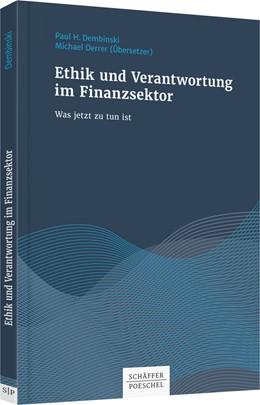 Abbildung von Dembinski / Derrer | Ethik und Verantwortung im Finanzsektor | 1. Auflage | 2017 | beck-shop.de