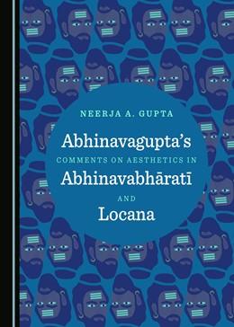 Abbildung von Gupta   Abhinavagupta's Comments on Aesthetics in Abhinavabharati and Locana   1. Auflage   2017   beck-shop.de