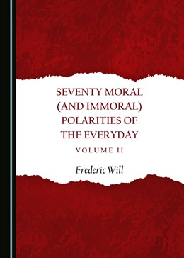 Abbildung von Will | Seventy Moral (and Immoral) Polarities of the Everyday Volume II | 2017