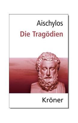 Abbildung von Aischylos / Zimmermann | Aischylos: Die Tragödien | 7., aktualisierte und neu eingeleitete 7. Auflage | 2016 | Gesamtausgabe