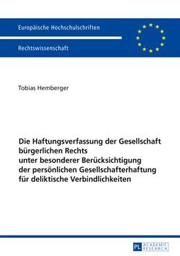 Abbildung von Hemberger | Die Haftungsverfassung der Gesellschaft bürgerlichen Rechts unter besonderer Berücksichtigung der persönlichen Gesellschafterhaftung für deliktische Verbindlichkeiten | 1. Auflage | 2016 | 5907 | beck-shop.de