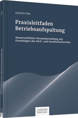 Abbildung von Patt | Praxisleitfaden Betriebsaufspaltung | 1. Auflage | 2017 | beck-shop.de