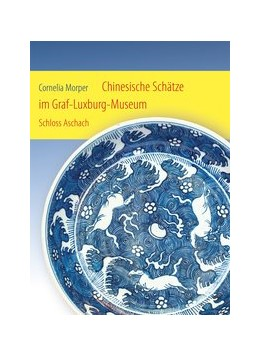 Abbildung von Morper | Chinesische Schätze im Graf-Luxburg-Museum Schloss Aschach | 2015