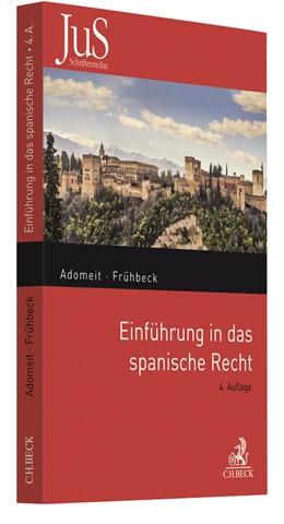 Abbildung von Adomeit / Frühbeck | Einführung in das spanische Recht | 4. Auflage | 2018 | Das Verfassungs-, Zivil-, Wirt... | Band 119