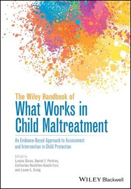 Abbildung von Dixon   Wiley Handbook of What Works in Child Maltreatment   1. Auflage   2021   beck-shop.de