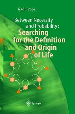 Abbildung von Popa   Between Necessity and Probability: Searching for the Definition and Origin of Life   2004