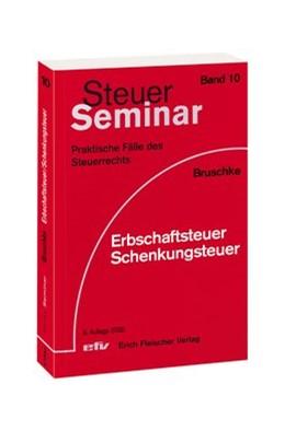 Abbildung von Bruschke | Erbschaftsteuer/Schenkungsteuer | 9., komplett überarbeitete Auflage | 2020 | 69 praktische Fälle | Band 10