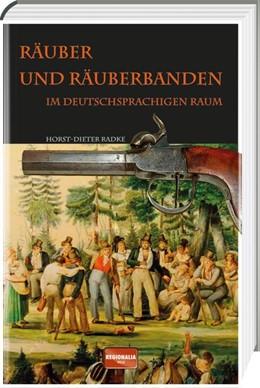 Abbildung von Radke   Räuber und Räuberbanden im deutschsprachigen Raum   1. Auflage   2021   beck-shop.de