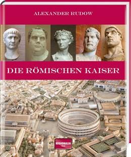Abbildung von Rudow | Die römischen Kaiser | 1. Auflage | 2018 | beck-shop.de