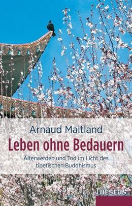 Abbildung von Maitland   Leben ohne Bedauern   2017   Älterwerden und Tod im Licht d...