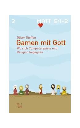 Abbildung von Steffen | Gamen mit Gott | 2017 | Wo sich Computerspiele und Rel...