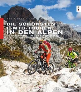 Abbildung von Herb / Simon | Die schönsten E-MTB-Touren in den Alpen | 2017 | 20 Touren. Mit Tipps zu Akkule...
