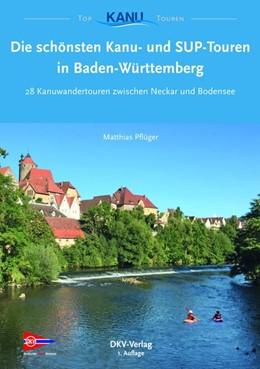 Abbildung von Die schönsten Kanutouren in Baden-Württemberg   1. Auflage   2018