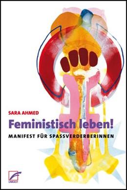 Abbildung von Ahmed   Feministisch leben!   1. Auflage   2017   beck-shop.de