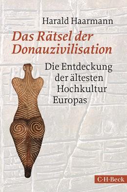 Abbildung von Haarmann, Harald | Das Rätsel der Donauzivilisation | 3. Auflage | 2017 | 1999 | beck-shop.de