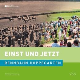 Abbildung von Hildebrandt / Moritz | Einst und Jetzt - Rennbahn Hoppegarten | 2017