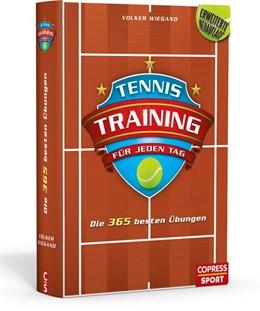 Abbildung von Wiegand | Tennistraining für jeden Tag | 2. erweiterte Neuauflage | 2017 | Die 365 besten Übungen