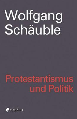 Abbildung von Schäuble | Protestantismus und Politik | 2017