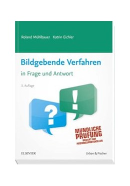 Abbildung von Mühlbauer / Eichler | Bildgebende Verfahren in Frage und Antwort | Nachdruck der 3. Auflage 2013 | 2017 | Fragen und Fallgeschichten