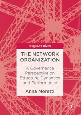 Abbildung von Moretti | The Network Organization | 2017 | A Governance Perspective on St...