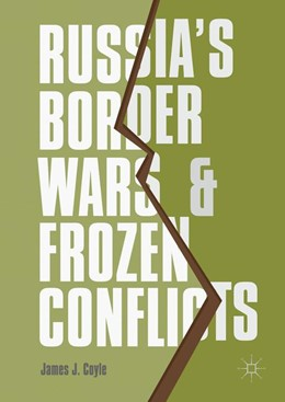 Abbildung von Coyle | Russia's Border Wars and Frozen Conflicts | 1. Auflage | 2017 | beck-shop.de