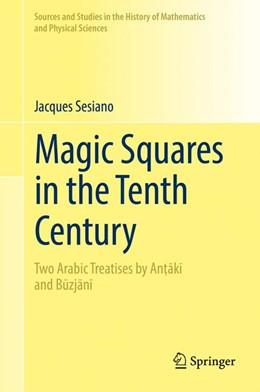 Abbildung von Sesiano | Magic Squares in the Tenth Century | 1. Auflage | 2017 | beck-shop.de